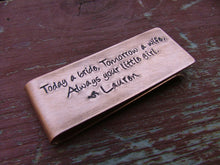 Father of The Bride Custom Hand Stamped Copper Money Clip Today a bride, Tomorrow a wife, Always your little girl by MyBella