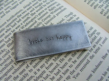 Broke But Happy Custom Hand Stamped Proud Daddy Money Clip Aluminum or Copper by MyBella