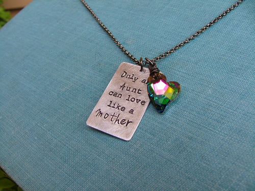 Only An Aunt Can Love Like A Mother Custom Hand Stamped Necklace With Peacock Swarovski Crystal by MyBella