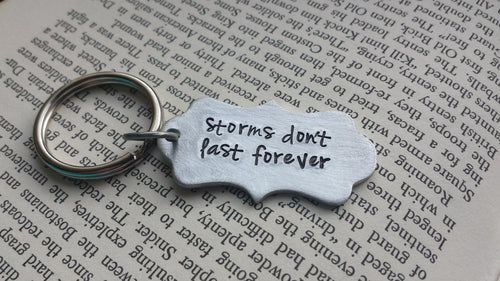 Storms Don't Last Forever Custom Hand Stamped Ornate Aluminum Key Chain by MyBella