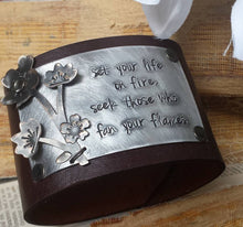 Set Your Life On Fire, Seek Those Who Fan Your Flames Custom Hand Stamped 2 Inch Supple Leather Cuff With Cherry Blossom Accent by MyBella