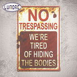 No Trespassing We're Tired of Hiding the Bodies Tin Metal Sign Man Cave Garage Decor Craft Wall Painting-Justt Click