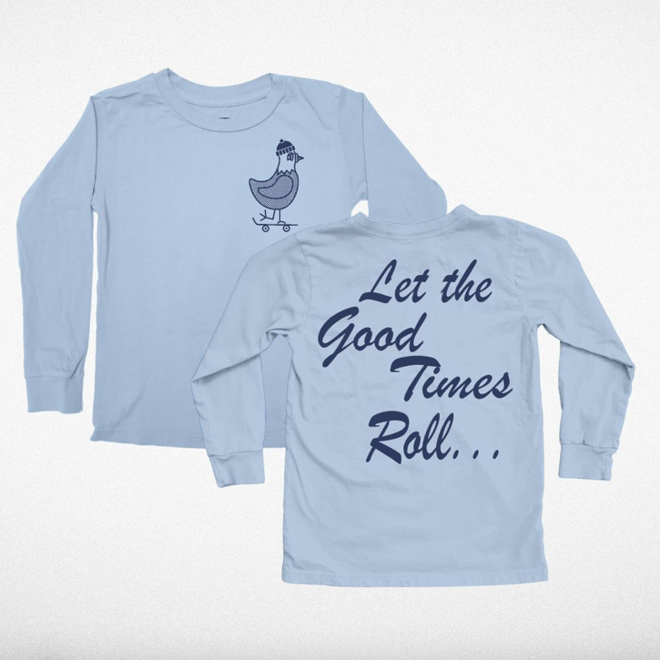 Good Times Roll LS Tee
