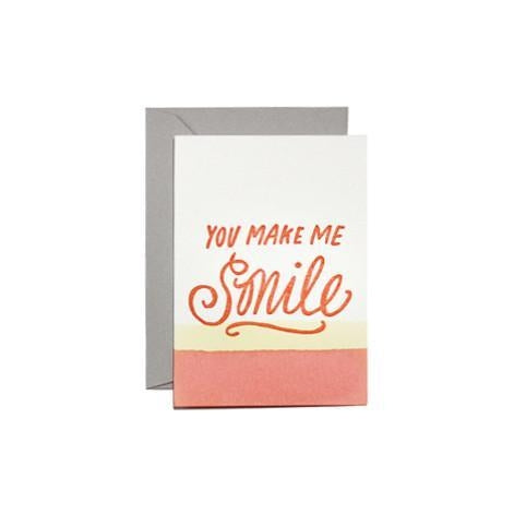 You Make Me Smile Greeting Card
