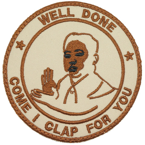 WELL DONE, COME I CLAP FOR YOU PATCH - KHAKI