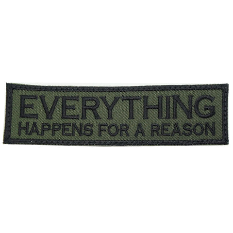 EVERYTHING HAPPENS FOR A REASON PATCH - OD GREEN