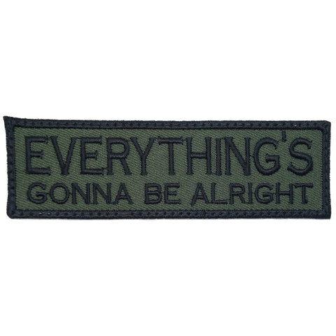 EVERYTHING'S GONNA BE ALRIGHT PATCH - OD GREEN