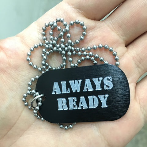 ALWAYS READY DOG TAG - BLACK