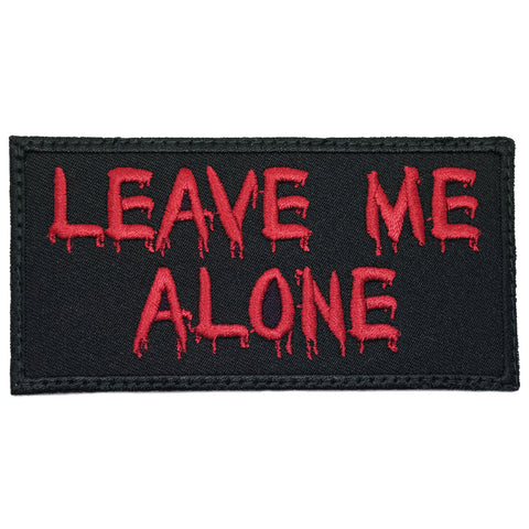 LEAVE ME ALONE PATCH - BLACK MAROON