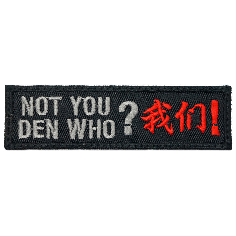 NOT YOU DEN WHO PATCH - BLACK