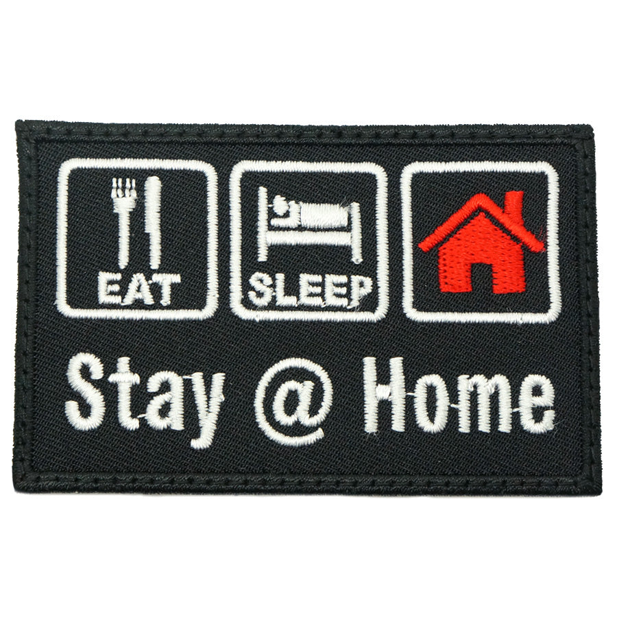 EAT . SLEEP .  STAY @ HOME PATCH - BLACK