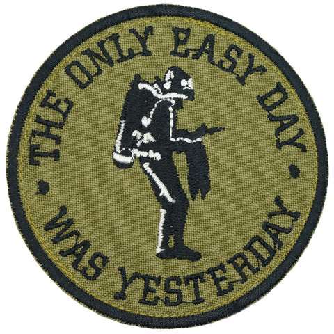 THE ONLY EASY DAY WAS YESTERDAY PATCH - OLIVE GREEN