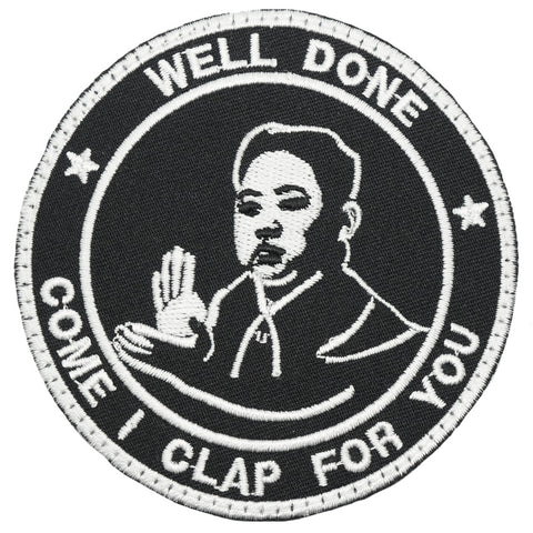 WELL DONE, COME I CLAP FOR YOU PATCH - BLACK
