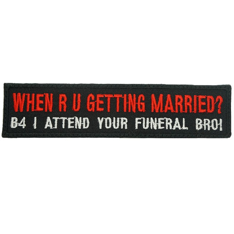 WHEN ARE YOU GETTING MARRIED PATCH - BLACK