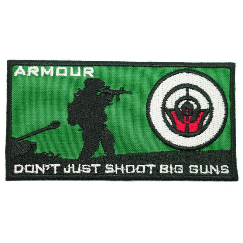 ARMOUR DON'T JUST SHOOT BIG GUNS PATCH - Hock Gift Shop | Army Online Store in Singapore