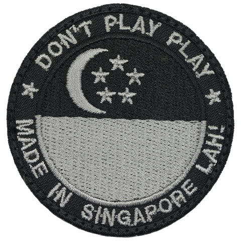 DON'T PLAY PLAY, MADE IN SINGAPORE LAH! PATCH - BLACK FOLIAGE