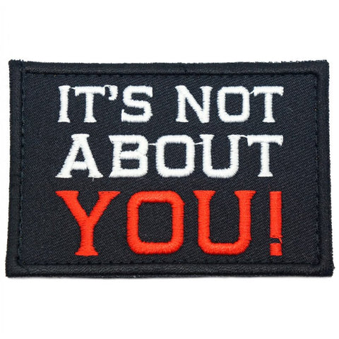 IT'S NOT ABOUT YOU PATCH - BLACK - Hock Gift Shop | Army Online Store in Singapore