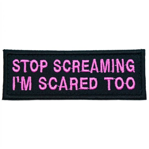 STOP SCREAMING PATCH - BLACK WITH PINK WORDS