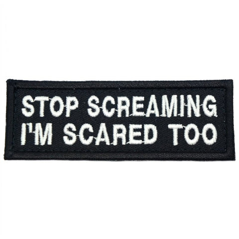 STOP SCREAMING PATCH - BLACK WITH WHITE WORDS