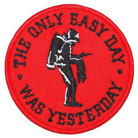 THE ONLY EASY DAY WAS YESTERDAY PATCH - RED - Hock Gift Shop | Army Online Store in Singapore