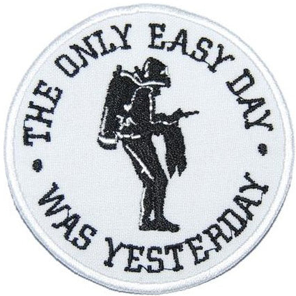 THE ONLY EASY DAY WAS YESTERDAY PATCH - WHITE - Hock Gift Shop | Army Online Store in Singapore