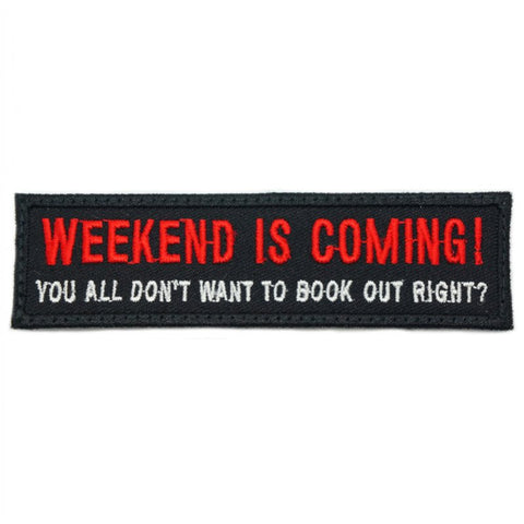 WEEKEND IS COMING PATCH - BLACK RED - Hock Gift Shop | Army Online Store in Singapore