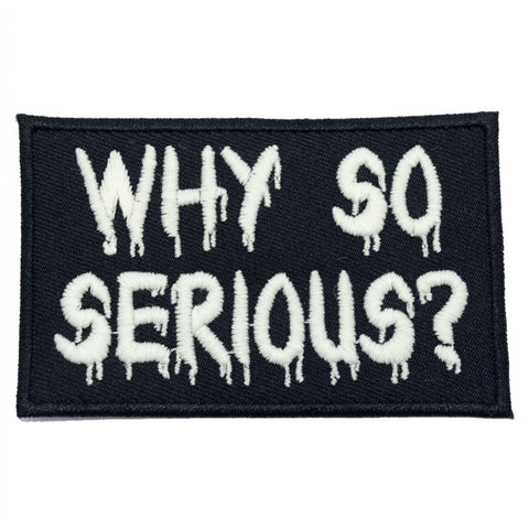 WHY SO SERIOUS PATCH - GLOW IN THE DARK TEXT ON BLACK - Hock Gift Shop | Army Online Store in Singapore