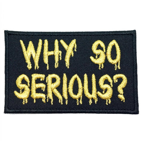 WHY SO SERIOUS PATCH - METALLIC GOLD TEXT ON BLACK - Hock Gift Shop | Army Online Store in Singapore