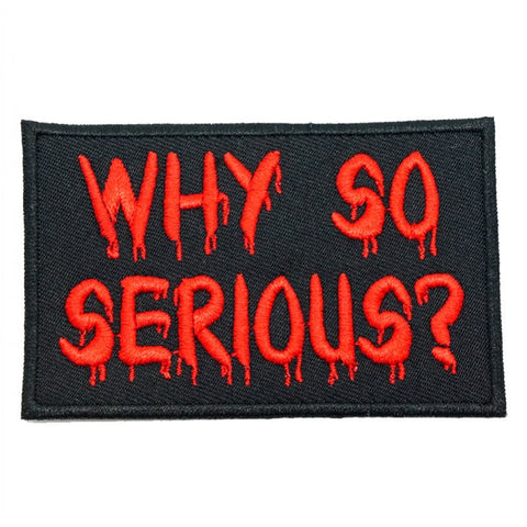 WHY SO SERIOUS PATCH - RED TEXT ON BLACK - Hock Gift Shop | Army Online Store in Singapore