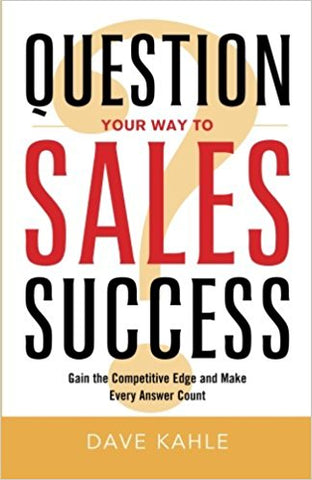 Question Your Way to Sales Succ