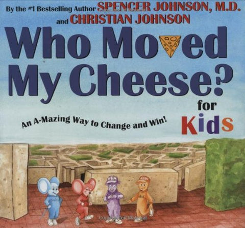 Who Moved My Cheese for Kids