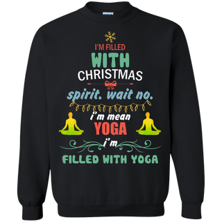 Teefavory Teefavory I'm Filled With Christmas Spirit Wait No I'm Mean Yoga Ugly Sweater Shirt -   Xmas Sweatshirt -   Xmas Sweatshirt
