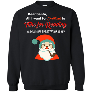 Teefavory Dear Santa all i want for christmas is Time for Reading shirt - Xmas  Sweatshirt - Xmas  Sweatshirt