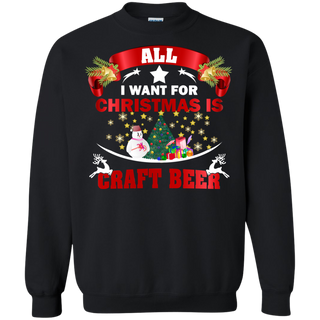 Teefavory All i want for christmas is Craft Beer shirt - Xmas  Sweatshirt - Xmas  Sweatshirt