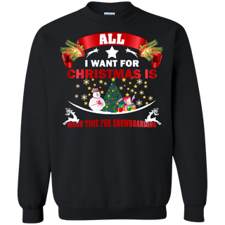 Teefavory All i want for christmas is more time for Snowboarding shirt - Xmas  Sweatshirt - Xmas  Sweatshirt