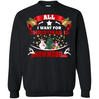 Teefavory All i want for christmas is Snowmobile shirt - Xmas  Sweatshirt - Xmas  Sweatshirt