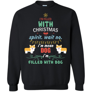 Teefavory Teefavory I'm Filled With Christmas Spirit Wait No I'm Mean Dog Ugly Sweater Shirt -   Xmas Sweatshirt -   Xmas Sweatshirt