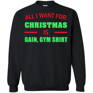 Teefavory All i want for christmas is Gain, Gym shirt shirt - Xmas  Sweatshirt - Xmas  Sweatshirt