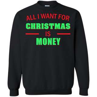 Teefavory All i want for christmas is Money shirt - Xmas  Sweatshirt - Xmas  Sweatshirt