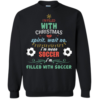 Teefavory Teefavory I'm Filled With Christmas Spirit Wait No I'm Mean Soccer Ugly Sweater Shirt -   Xmas Sweatshirt -   Xmas Sweatshirt