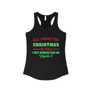 Teefavory Women's All i want for christmas is you Just kidding give me Tequila shirt - Xmas tank top