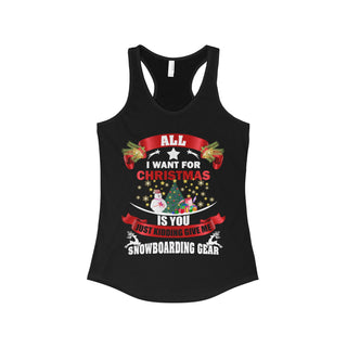 Teefavory Women's All i want for christmas is you Just kidding give a Snowboarding Gear shirt - Xmas tank top