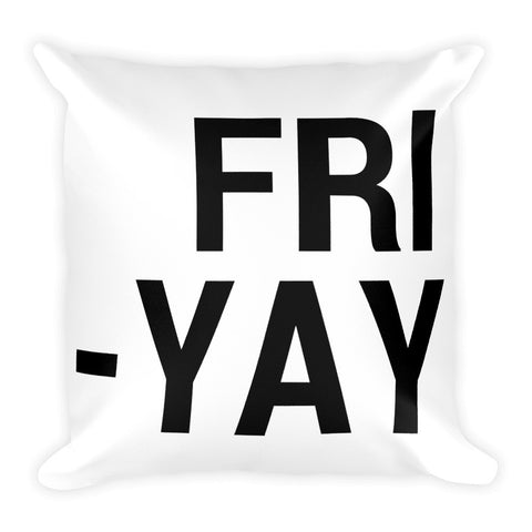 """Fri-Yay"" Pillow"