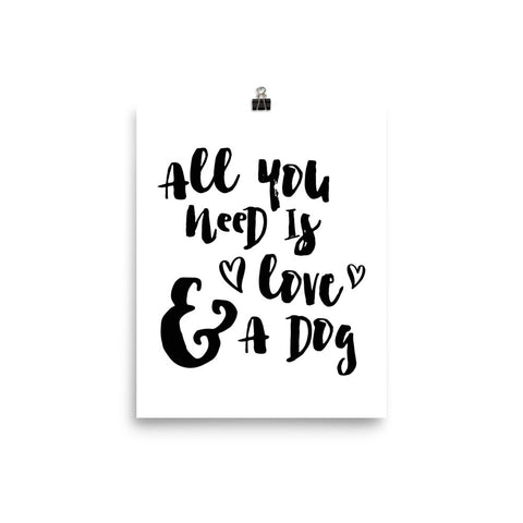 """All You Need is Love And A Dog"" Print"