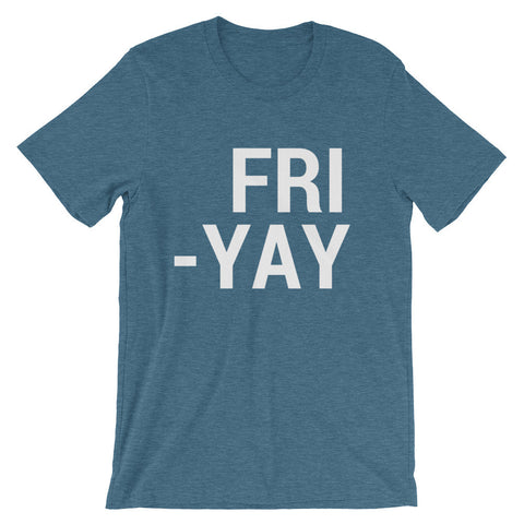 """Fri-Yay"" unisex Shirt (6 Colors)"