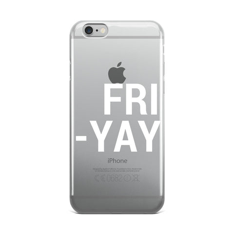 """Fri-Yay"" iPhone Case"