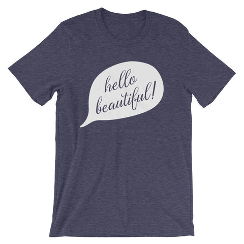 """Hello Beautiful"" unisex Shirt (7 Colors!)"