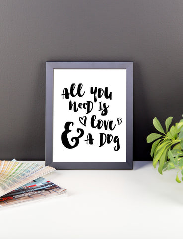 """All You Need is Love And A Dog"" Framed Print"