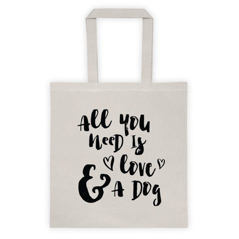 """All You Need is Love And A Dog"" Tote"