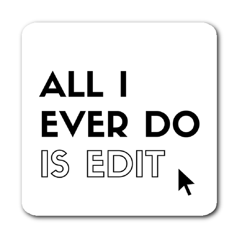 Wedding Photographer Sticker, Photographer Sticker, All I Ever Do is Edit